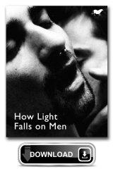 How Light Falls on Men